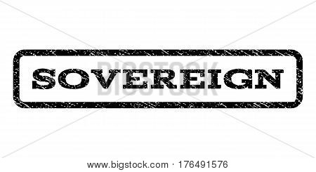 Sovereign watermark stamp. Text caption inside rounded rectangle with grunge design style. Rubber seal stamp with dirty texture. Vector black ink imprint on a white background.
