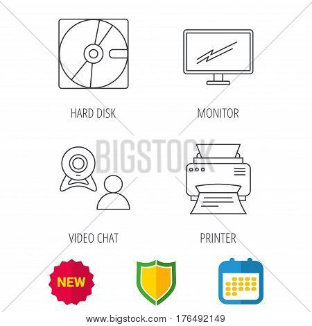 Monitor, printer and video chat icons. Hard disk linear sign. Shield protection, calendar and new tag web icons. Vector