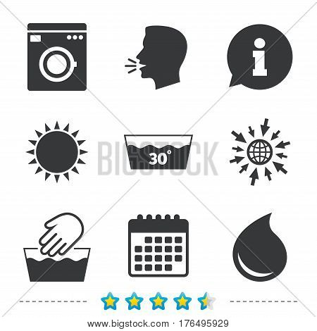 Hand wash icon. Machine washable at 30 degrees symbols. Laundry washhouse and water drop signs. Information, go to web and calendar icons. Sun and loud speak symbol. Vector