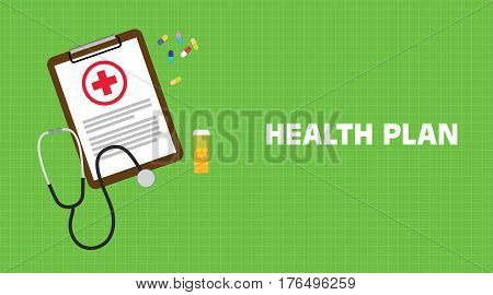 Health plan illustration with paperwork on clip board, a stethoscope, capsules and vitamin tube with green background vector