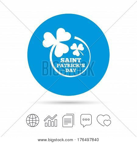 Clovers in circle with three leaves sign icon. Saint Patrick trefoil shamrock symbol. Copy files, chat speech bubble and chart web icons. Vector
