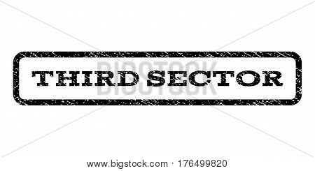 Third Sector watermark stamp. Text caption inside rounded rectangle frame with grunge design style. Rubber seal stamp with unclean texture. Vector black ink imprint on a white background.