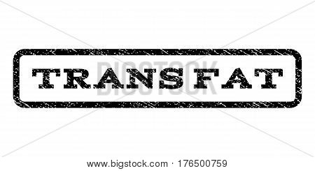 Trans Fat watermark stamp. Text caption inside rounded rectangle with grunge design style. Rubber seal stamp with dirty texture. Vector black ink imprint on a white background.