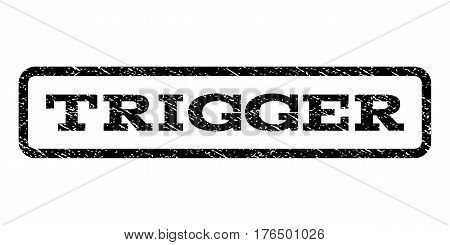 Trigger watermark stamp. Text tag inside rounded rectangle with grunge design style. Rubber seal stamp with unclean texture. Vector black ink imprint on a white background.