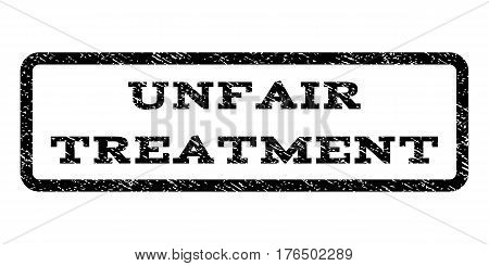 Unfair Treatment watermark stamp. Text tag inside rounded rectangle with grunge design style. Rubber seal stamp with dust texture. Vector black ink imprint on a white background.