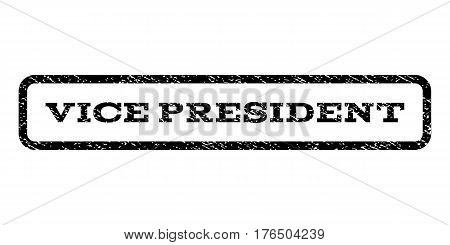Vice President watermark stamp. Text tag inside rounded rectangle frame with grunge design style. Rubber seal stamp with dirty texture. Vector black ink imprint on a white background.