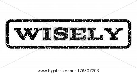 Wisely watermark stamp. Text caption inside rounded rectangle with grunge design style. Rubber seal stamp with dirty texture. Vector black ink imprint on a white background.