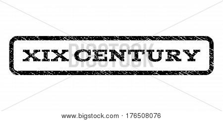 Xix Century watermark stamp. Text tag inside rounded rectangle with grunge design style. Rubber seal stamp with unclean texture. Vector black ink imprint on a white background.