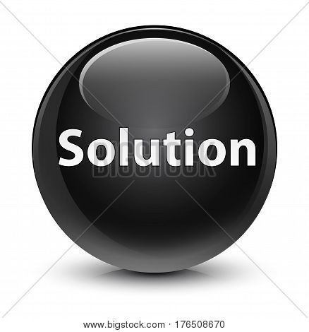 Solution Glassy Black Round Button