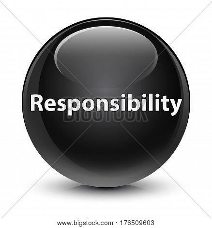 Responsibility Glassy Black Round Button