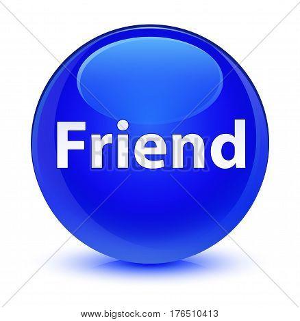 Friend Glassy Blue Round Button