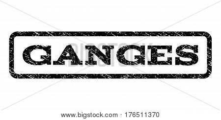 Ganges watermark stamp. Text tag inside rounded rectangle with grunge design style. Rubber seal stamp with dirty texture. Vector black ink imprint on a white background.