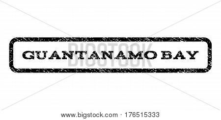 Guantanamo Bay watermark stamp. Text caption inside rounded rectangle frame with grunge design style. Rubber seal stamp with scratched texture. Vector black ink imprint on a white background.