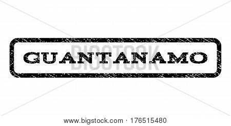 Guantanamo watermark stamp. Text tag inside rounded rectangle with grunge design style. Rubber seal stamp with dust texture. Vector black ink imprint on a white background.