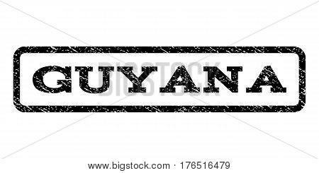 Guyana watermark stamp. Text caption inside rounded rectangle frame with grunge design style. Rubber seal stamp with unclean texture. Vector black ink imprint on a white background.