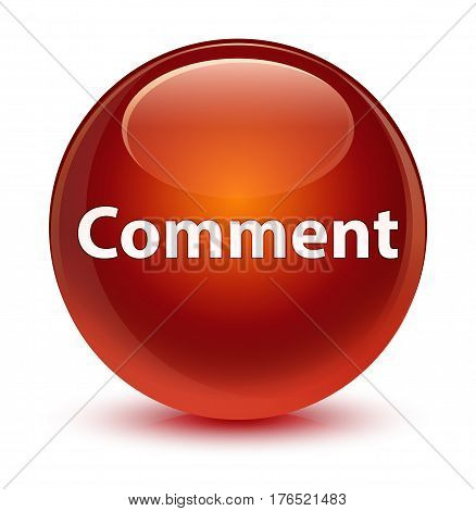 Comment Glassy Brown Round Button