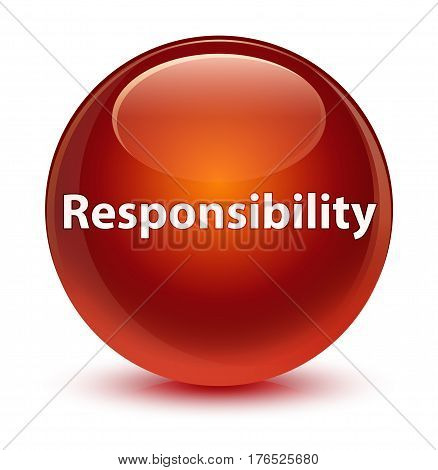 Responsibility Glassy Brown Round Button