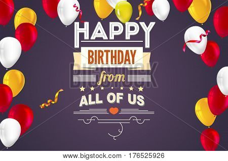 Happy Birthday, typography, vintage poster, grunge. Vector illustration. Stylish greetings happy birthday, creative birthday card with inflatable balloons and streamers