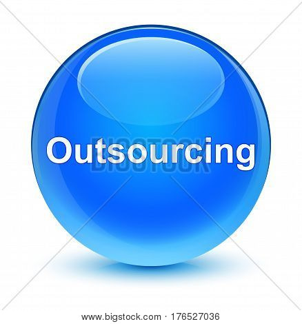 Outsourcing Glassy Cyan Blue Round Button