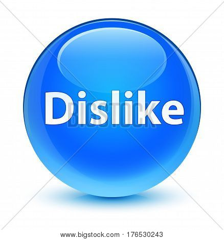 Dislike Glassy Cyan Blue Round Button