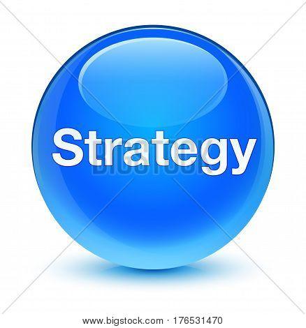 Strategy Glassy Cyan Blue Round Button