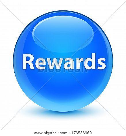 Rewards Glassy Cyan Blue Round Button