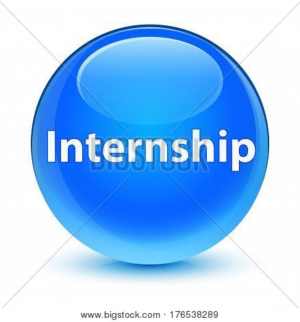 Internship Glassy Cyan Blue Round Button