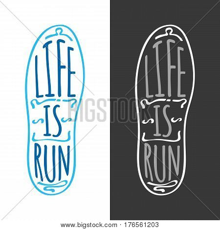Life is run marathon logotype on sole. Running useful for health and keeps fit. Sport lifestyle vector illustration logo fitness training athlete symbol. Set of colorful and colorless icons
