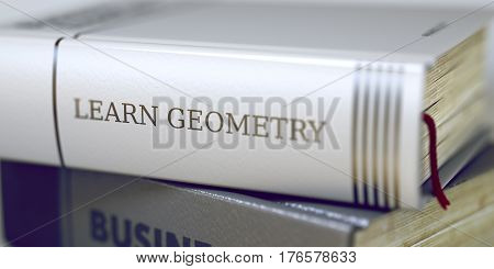 Learn Geometry - Leather-bound Book in the Stack. Closeup. Book Title on the Spine. 3D.