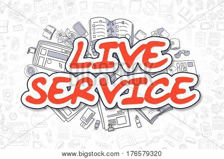 Doodle Illustration of Live Service, Surrounded by Stationery. Business Concept for Web Banners, Printed Materials.