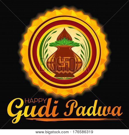 Happy  Gudi Padwa. Ugadi. Hindu New Year. Vector illustration for Ugadi Festival with Kalash, swastika and rangoli on dark background