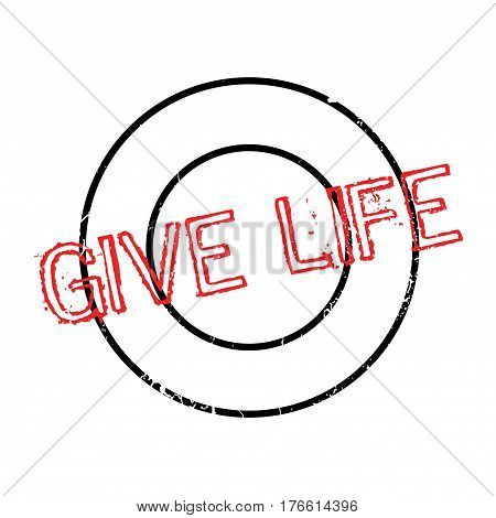 Give Life rubber stamp. Grunge design with dust scratches. Effects can be easily removed for a clean, crisp look. Color is easily changed.