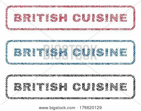 British Cuisine text textile seal stamp watermarks. Blue red black fabric vectorized texture. Vector tag inside rounded rectangular banner. Rubber sticker with fiber textile structure.