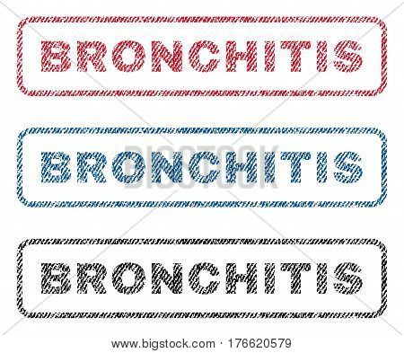 Bronchitis text textile seal stamp watermarks. Blue red black fabric vectorized texture. Vector caption inside rounded rectangular shape. Rubber sign with fiber textile structure.