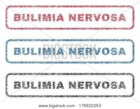 Bulimia Nervosa text textile seal stamp watermarks. Blue red black fabric vectorized texture. Vector caption inside rounded rectangular shape. Rubber sticker with fiber textile structure.