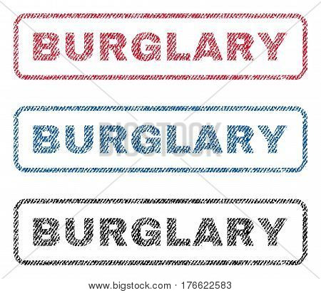 Burglary text textile seal stamp watermarks. Blue red black fabric vectorized texture. Vector caption inside rounded rectangular banner. Rubber sign with fiber textile structure.