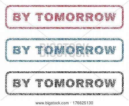 By Tomorrow text textile seal stamp watermarks. Blue, red, black fabric vectorized texture. Vector caption inside rounded rectangular shape. Rubber sign with fiber textile structure.