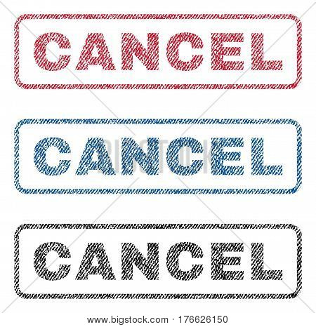 Cancel text textile seal stamp watermarks. Blue, red, black fabric vectorized texture. Vector tag inside rounded rectangular shape. Rubber sticker with fiber textile structure.