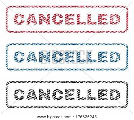 Cancelled text textile seal stamp watermarks. Blue, red, black fabric vectorized texture. Vector tag inside rounded rectangular banner. Rubber sign with fiber textile structure.
