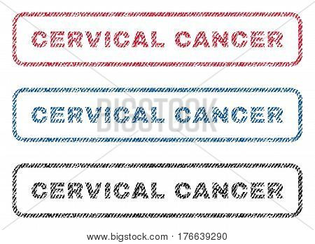 Cervical Cancer text textile seal stamp watermarks. Blue, red, black fabric vectorized texture. Vector tag inside rounded rectangular shape. Rubber emblem with fiber textile structure.