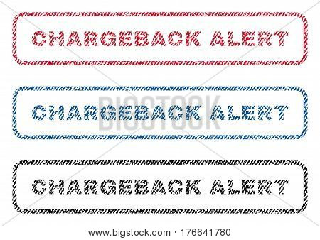 Chargeback Alert text textile seal stamp watermarks. Blue, red, black fabric vectorized texture. Vector tag inside rounded rectangular shape. Rubber sticker with fiber textile structure.