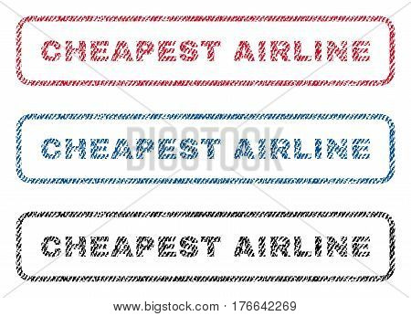Cheapest Airline text textile seal stamp watermarks. Blue, red, black fabric vectorized texture. Vector tag inside rounded rectangular banner. Rubber sign with fiber textile structure.