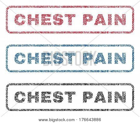 Chest Pain text textile seal stamp watermarks. Blue, red, black fabric vectorized texture. Vector tag inside rounded rectangular banner. Rubber sign with fiber textile structure.