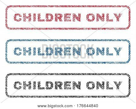 Children Only text textile seal stamp watermarks. Blue, red, black fabric vectorized texture. Vector tag inside rounded rectangular banner. Rubber emblem with fiber textile structure.