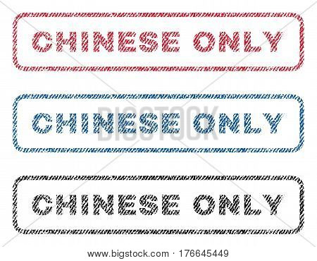 Chinese Only text textile seal stamp watermarks. Blue, red, black fabric vectorized texture. Vector tag inside rounded rectangular banner. Rubber emblem with fiber textile structure.