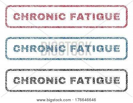 Chronic Fatigue text textile seal stamp watermarks. Blue, red, black fabric vectorized texture. Vector tag inside rounded rectangular banner. Rubber emblem with fiber textile structure.