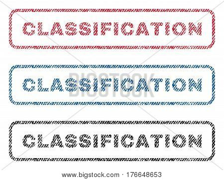 Classification text textile seal stamp watermarks. Blue, red, black fabric vectorized texture. Vector caption inside rounded rectangular shape. Rubber sticker with fiber textile structure.