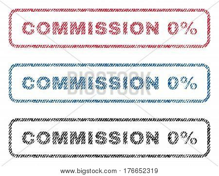 Commission 0 Percent text textile seal stamp watermarks. Blue, red, black fabric vectorized texture. Vector tag inside rounded rectangular banner. Rubber sticker with fiber textile structure.