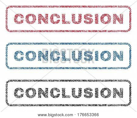 Conclusion text textile seal stamp watermarks. Blue, red, black fabric vectorized texture. Vector caption inside rounded rectangular banner. Rubber sticker with fiber textile structure.