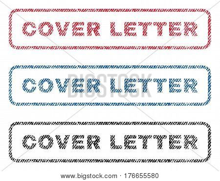 Cover Letter text textile seal stamp watermarks. Blue, red, black fabric vectorized texture. Vector caption inside rounded rectangular shape. Rubber sign with fiber textile structure.